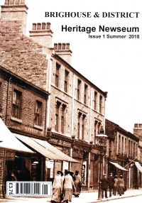 Brighouse and District Heritage Newseum Magazine - 1st Issue .... June 2018