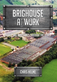 Brighouse at Work - LATEST BOOK