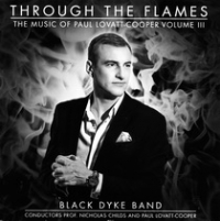 Through The Flames - The Music of Paul Lovatt-Cooper Vol. 3