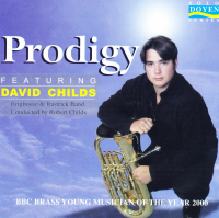 Prodigy - David Childs Euphonium Soloist with Brighouse and Rastrick Band - CD - £4 + £1.50 P/P