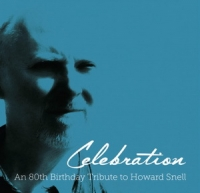 CELEBRATION - 80th Birthday Tribute to Howard Snell