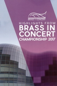 HIGHLIGHTS FROM THE BRASS IN CONCERT CHAMPIONSHIPS 2017 (DVD)