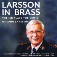 LARSSON IN BRASS - THE ISB PLAY THE MUSIC OF JOHN LARSSON
